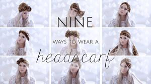 Nine ways to wear a head scarf