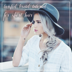 Twisted three strand braid for short hair| Kirsten Zellers