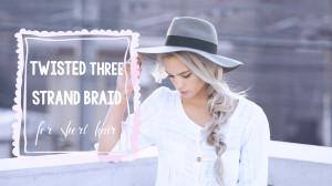Twisted three strand braid