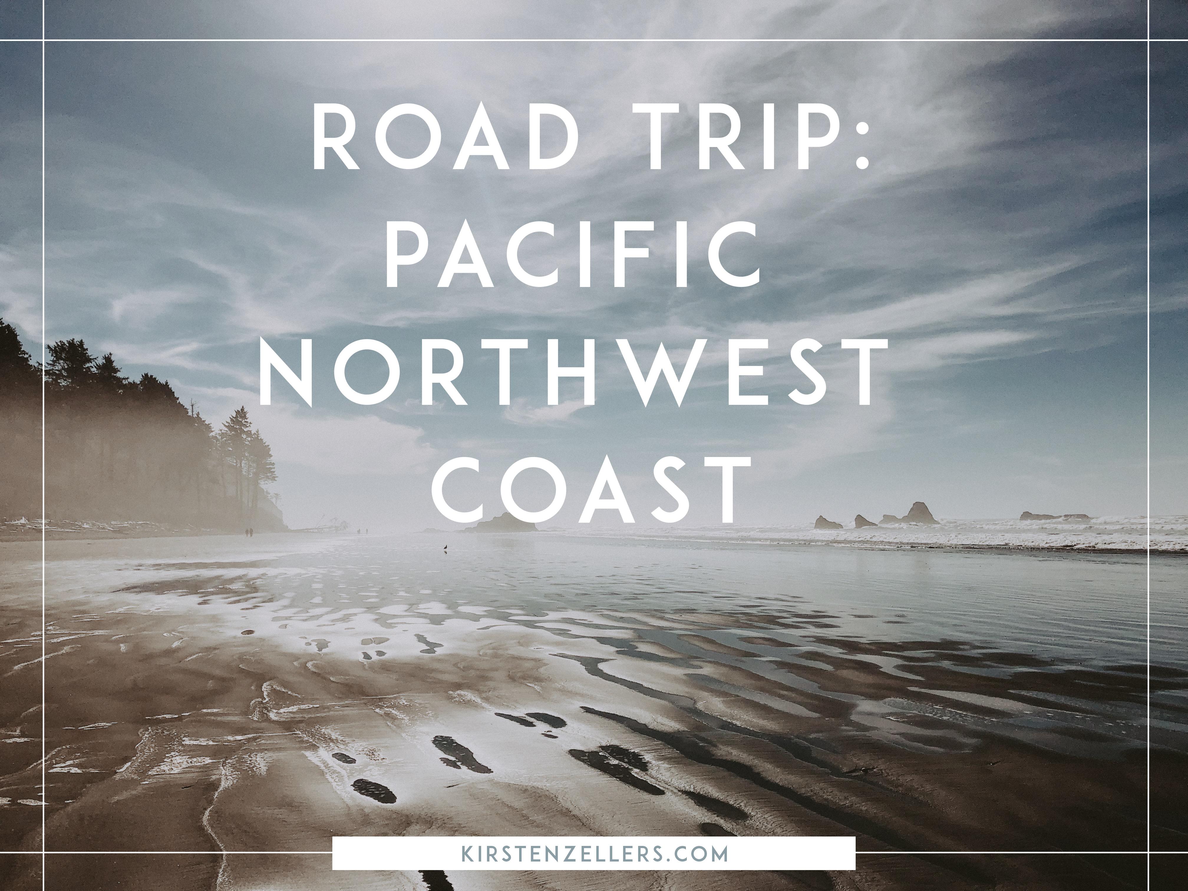 Pacific Northwest Coast Road Trip Guide / Kirsten Zellers