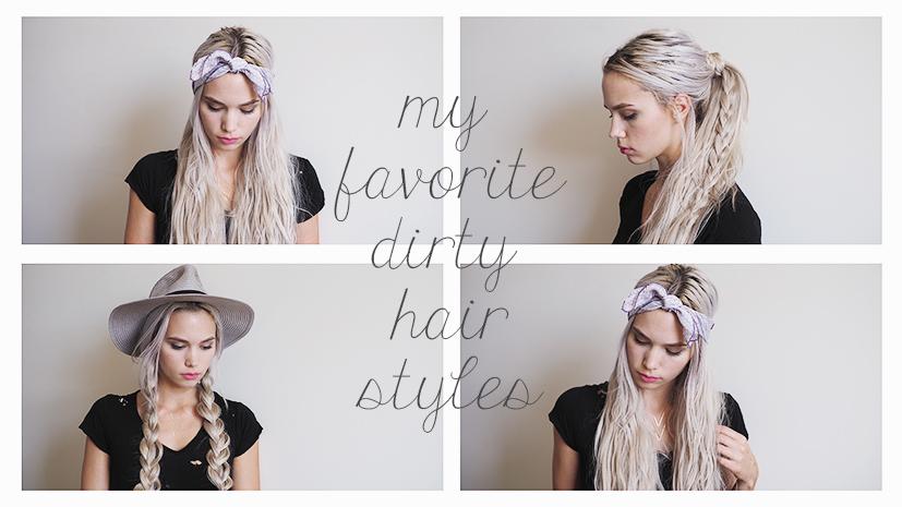 my favorite dirty hair styles