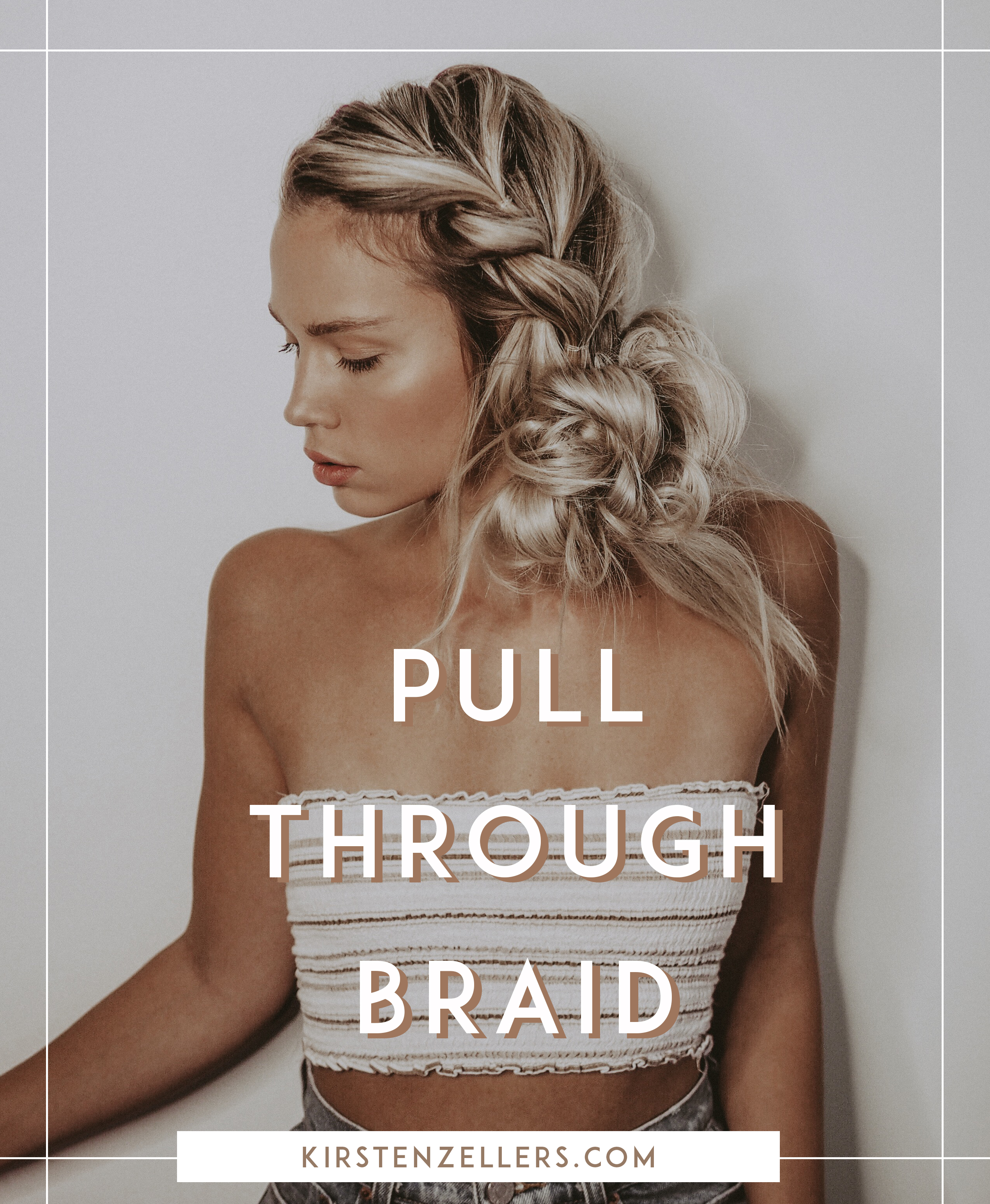 Pull Through French Braid and Messy Bun Tutorial